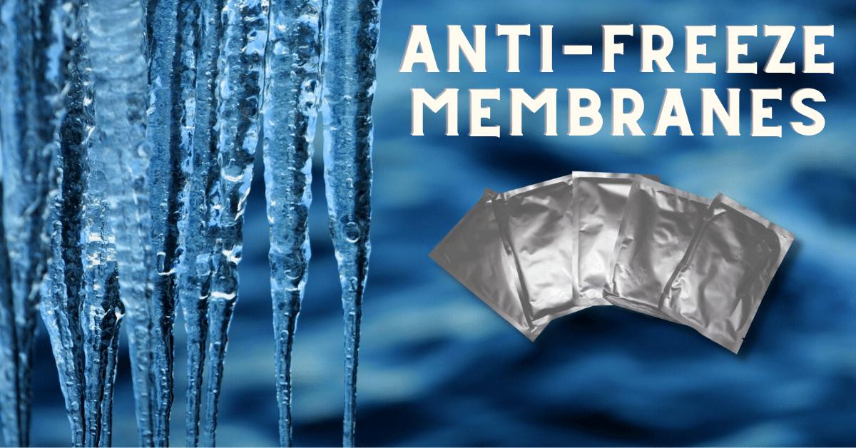 Anti Freeze Membranes